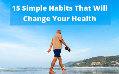 15 Simple Habits That Will Change Your Health