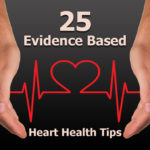 25 Evidence Based Heart Health Tips