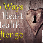 50 Ways to Heart Health After 50