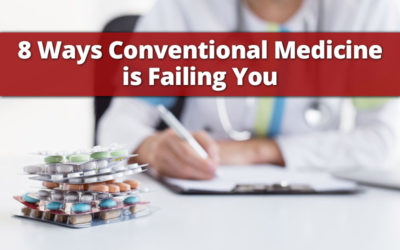 8 Ways Conventional Medicine is Failing You