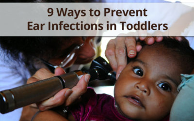 9 Ways to Naturally Prevent Ear Infections in Toddlers