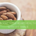 Boost Your Heart Health with Vitamin E