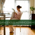 Mammograms are Dangerous and Totally Unnecessary