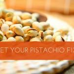 Get Your Pistachio Fix!