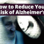 How to Reduce Your Risk of Alzheimer's