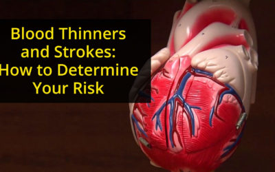 Blood Thinners and Strokes: How to Determine Your Risk