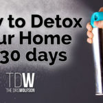 How to Detox Your Home in 30 days