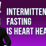 Is Intermittent Fasting Good for Your Heart? (Video)