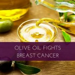 Olive Oil Fights Breast Cancer