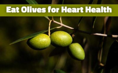 Eat Olives for Heart Health