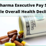 Big Pharma Executive Pay Soars While Overall Health Declines