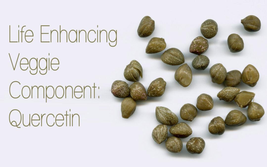 Life Enhancing Veggie Component: Quercetin