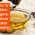 How to Make Organic Salad Dressing