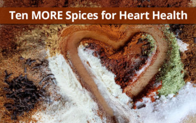 Ten MORE Spices for Heart Health
