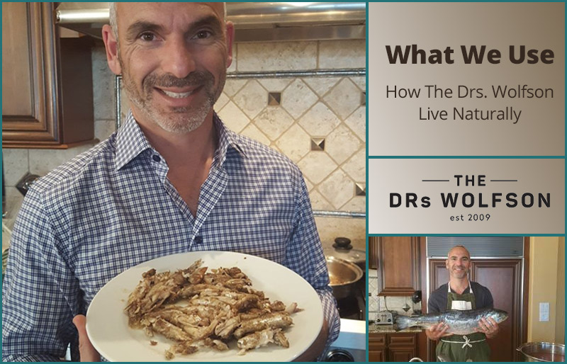 What We Use – How The Drs. Wolfson Live Naturally